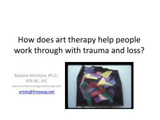 How does art therapy help people work through with trauma and loss?