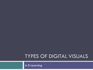 Types of Digital Visuals