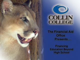 The Financial Aid Office       Presents�