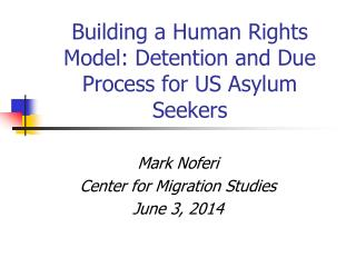 Building a Human Rights Model: Detention and Due Process for US Asylum Seekers