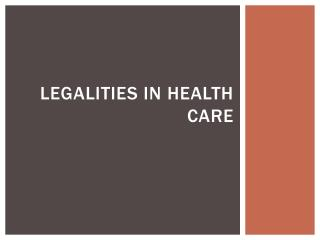 Legalities in health care