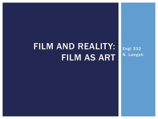 f ilm and Reality:   Film as Art