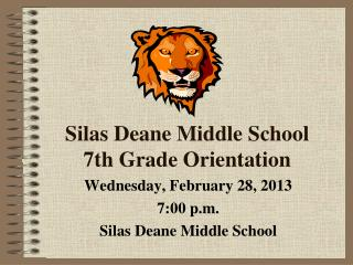 Silas Deane Middle School  7th Grade Orientation