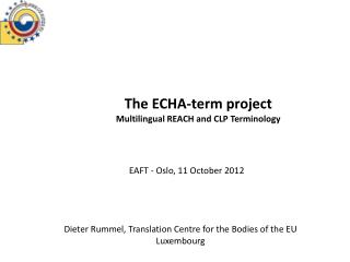 The ECHA-term  project Multilingual  REACH and CLP Terminology