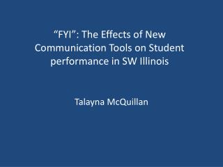 """FYI"": The Effects of New Communication Tools on Student performance in SW Illinois"