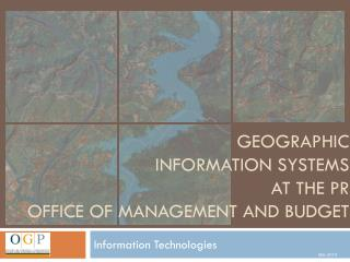 Geographic  information systems  at the PR  office of management and budget