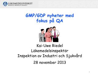 GMP/GDP nyheter med fokus på QA