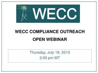 WECC COMPLIANCE OUTREACH OPEN WEBINAR