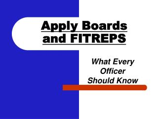 apply boards and fitreps