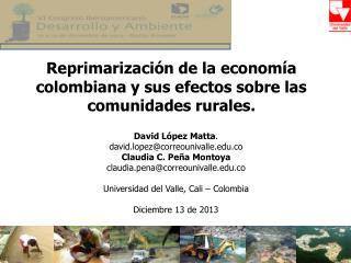 Reprimarización  de la economía colombiana y sus efectos sobre las  comunidades rurales .