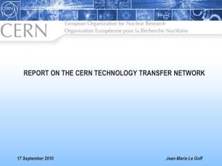 Report on the CERN Technology Transfer Network