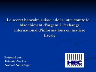 le secret bancaire suisse : de la lutte contre le blanchiment d argent   l  change international d informations en mati