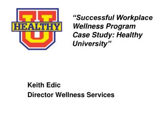 Keith Edic Director Wellness Services