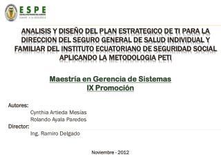 Maestría en Gerencia de Sistemas  IX Promoción Autores: Cynthia Artieda Mesías Rolando Ayala Paredes Director : Ing.