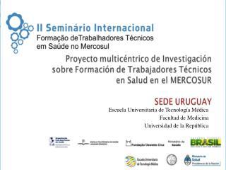 Escuela Universitaria de Tecnología Médica Facultad de Medicina Universidad de la República
