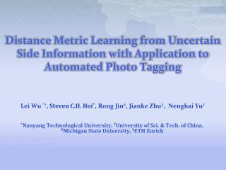 Distance Metric Learning  from Uncertain  Side  Information with  Application to  Automated  Photo Tagging