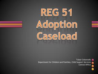 REG 51 Adoption Caseload