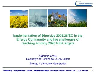 Implementation of Directive 2009/28/EC in the Energy Community and the challenges of reaching binding 2020 RES targets