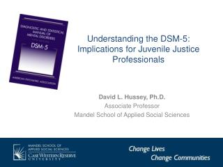Understanding the DSM-5: Implications for Juvenile Justice Professionals