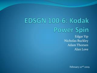 EDSGN 100-6:  Kodak Power Spin