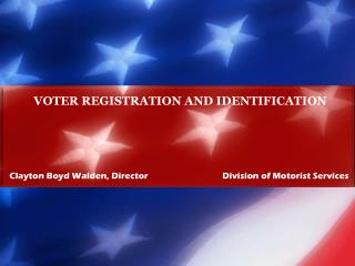 Clayton Boyd Walden, Director    Division  of Motorist Services