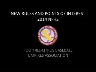 NEW RULES AND POINTS OF INTEREST 2014 NFHS