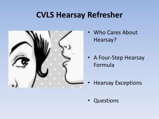 CVLS Hearsay Refresher