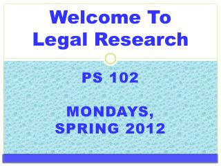 Welcome To  Legal Research