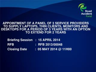 Briefing Session   :  15 APRIL 2014 RFB                        :  RFB 2013/00048 Closing Date         :  05 MAY 2014 @