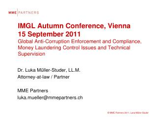 Dr.  Luka Müller-Studer, LL.M. Attorney-at-law  /  Partner MME  Partners luka.mueller@mmepartners.ch