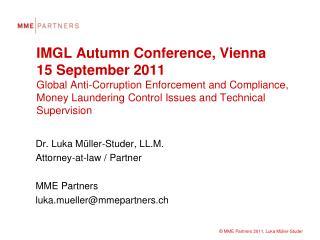 Dr.  Luka M�ller-Studer, LL.M. Attorney-at-law  /  Partner MME  Partners luka.mueller@mmepartners.ch
