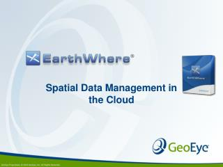 Spatial Data Management in the Cloud