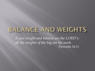 Balance and Weights