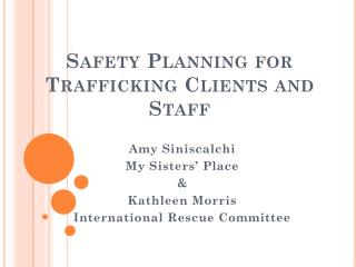 Safety Planning for Trafficking Clients and Staff
