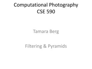 Computational Photography CSE 590