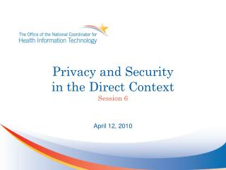 Privacy and Security  in the Direct Context Session 6
