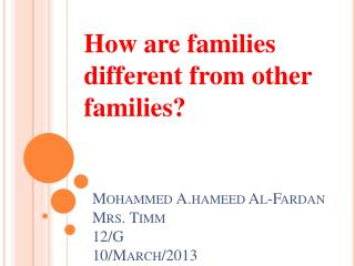 Mohammed A.hameed Al- Fardan Mrs.  Timm 12/G 10/March/2013