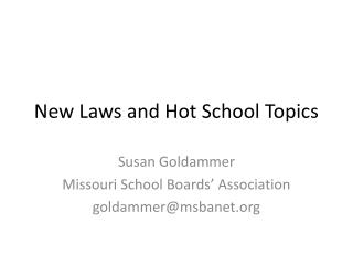 New Laws and Hot School Topics