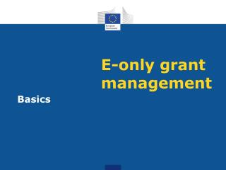 E- only grant  management