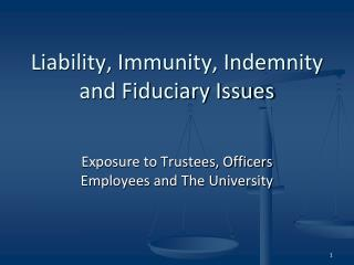 Liability, Immunity, Indemnity and Fiduciary Issues
