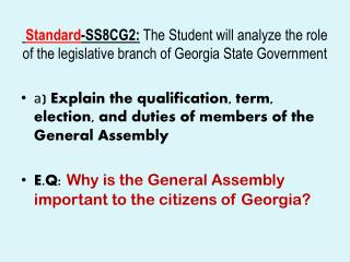 Standard - SS8CG2:  The Student will analyze the role of the legislative branch of Georgia State Government