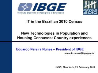 IT in the Brazilian 2010 Census New Technologies in Population and Housing Censuses: Country experiences