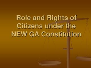 Role and Rights of Citizens under the NEW GA Constitution