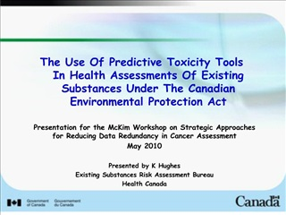 the use of predictive toxicity tools in health assessments of existing substances under the canadian environmental prote