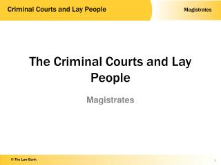 The Criminal Courts and Lay People