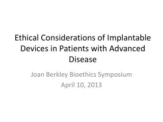 Ethical Considerations of Implantable Devices in Patients with Advanced Disease