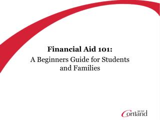 Financial Aid 101: A Beginners Guide for Students and Families