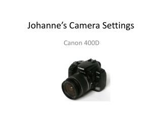 Johanne's  Camera Settings