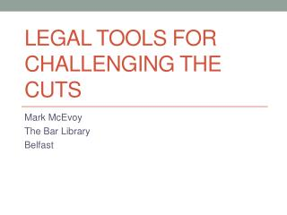 Legal tools for Challenging the Cuts