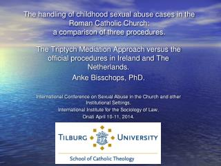 The handling  of childhood sexual abuse cases in the Roman Catholic  Church:  a comparison of three procedures.